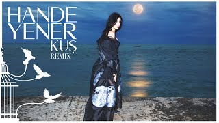 Hande Yener   Kuş (Remix)   (Official Audio)
