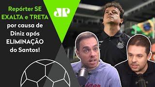 'Sabe o que eu já ouvi a boleirada falar do Diniz?' Repórter se exalta e briga após queda do Santos!
