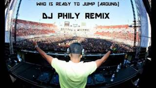 Chuckie VS House Of Pain - Who Is Ready To Jump (Around) (DJ Phily Remix)