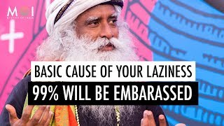 Overcome Your Laziness In 2 Mins - Sadhguru (This Will Change Your Life) | Mystics of India 2019