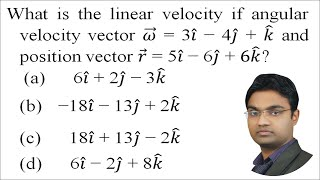 What is the linear velocity if angular velocity vector 𝜔 = 3𝑖 − 4𝑗 + 𝑘 and position vector