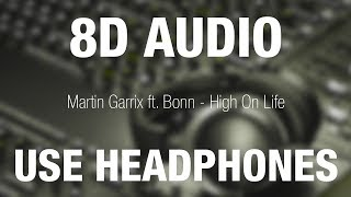 Martin Garrix Ft. Bonn   High On Life | 8D AUDIO