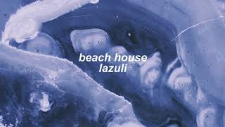 beach house - lazuli (slowed + reverb)