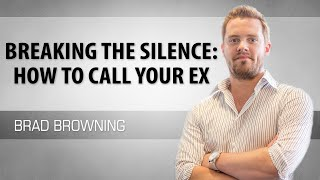 Breaking The Silence: How to Call Your Ex (And Build A New Connection)