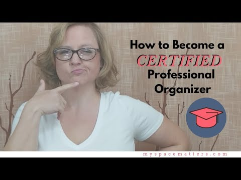 How to Become a Certified Professional Organizer - YouTube