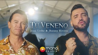 Tu Veneno - Jessi Uribe feat. Jhonny Rivera (Video)
