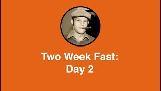 Two Week Fast: Day 2