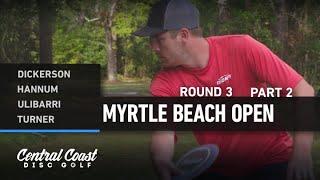 2020 Myrtle Beach Open - Round 3 Part 2 - Dickerson, Hannum, Ulibarri, Turner