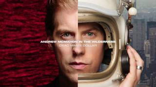 Andrew McMahon in the Wilderness - Dead Man's Dollar (Audio)