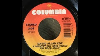 A Country Boy (Who Rolled The Rock Away) by David Allan Coe from his album Son Of The South
