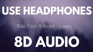 Billie Eilish & Khalid   Lovely (8D AUDIO)
