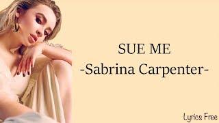 Sue Me  Sabrina Carpenter  Lyrics