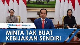 Presiden Joko Widodo Minta Kepala Daerah Tak Buat Kebijakan Sendiri terkait Wabah Corona