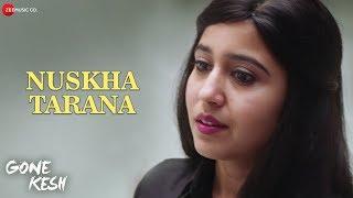 Nuskha Tarana | Gone Kesh | Shweta Tripathi | Kavita Seth