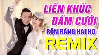 lk-nhac-dam-cuoi-remix-ron-rang-hai-ho-nhac-song-dam-cuoi-remix-moi-nhat-2021