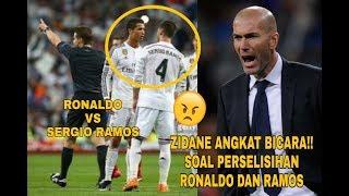 ZIDANE ANGKAT BICARA!!! Soal Perselisihan Ronaldo dan Ramos yang tak kunjung usai