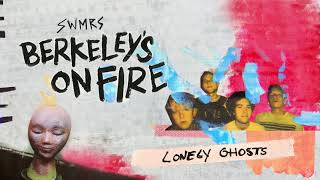 SWMRS - Lonely Ghosts (Official Audio)