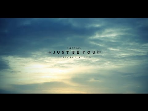 I & Ideal – Just Be You [OFFICIAL VIDEO]: Music