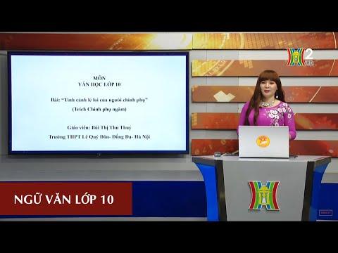 MÔN NGỮ VĂN - LỚP 10 | TÌNH CẢNH LẺ LOI CỦA NGƯỜI CHINH PHỤ | 13H30 NGÀY 30.03.2020 | HANOITV