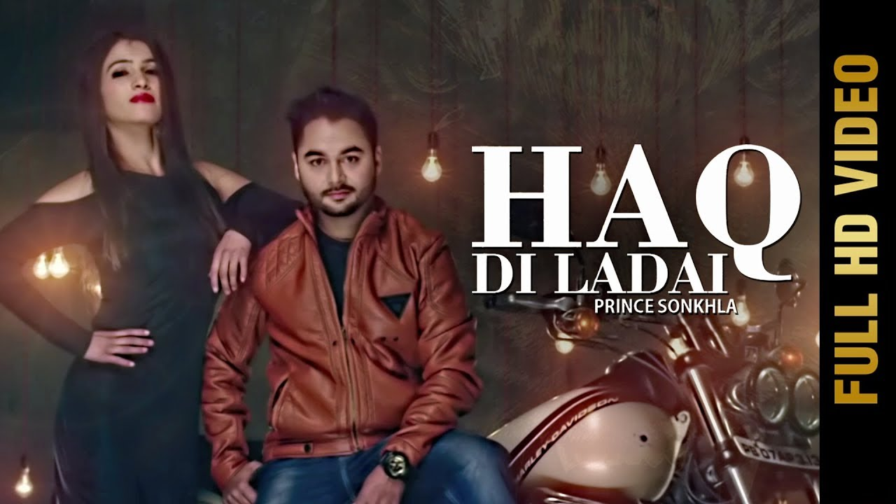 Haq Di Ladai – Prince Sonkhla Downoad Full HD Video