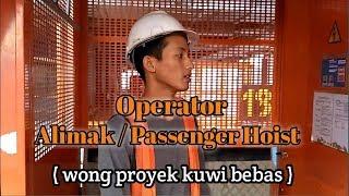 Operator ALIMAK/PASSENGER HOIST 65/32 POTAINDO, Project WTC 3 Jakarta Selatan #VLOG.