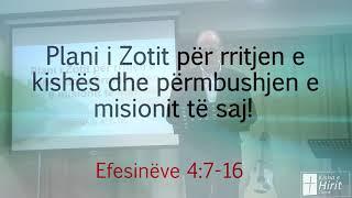 Plani i Zotit për rritjen e kishës dhe përmbushjen misionit të saj! Efesianëve 4:7-16
