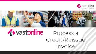 How to Process a Credit/Reissue Invoice in VAST Online