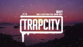 Sam F & TastyTreat   Wavy (feat. Sophie Rose)