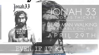 Jonah 33 - Blood Is Thicker