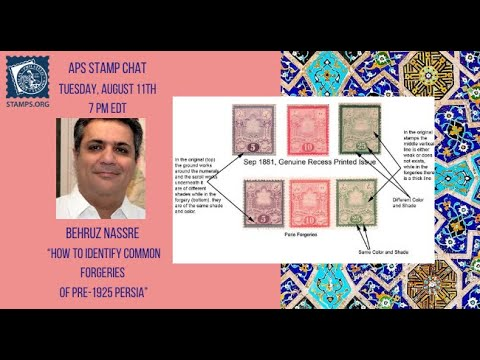 "APS Stamp Chat: ""How to Identify Common Forgeries of pre-1925 Persia"": Behruz Nassre"