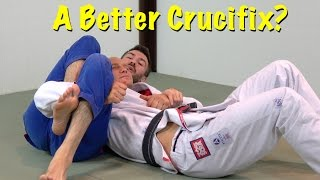 A Better Crucifix for Controlling and Attacking the Back