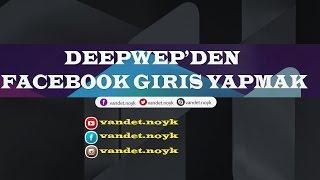 Deep Wep'den Facebook Giriş