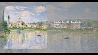 Rusalka, Op. 114 - 'Song to the Moon'