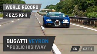 Bugatti Veyron - 402,5 km/h on autobahn