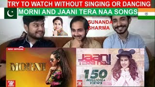 Pakistani Reaction On | Morni | And | Jaani Tera Naa | Songs Of SUNANDA SHARMA  || PAK Review's ||