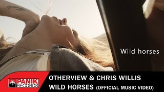 Otherview & Chris Willis   Wild Horses   Official Music Video