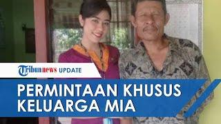 Keluarga Pramugari Sriwijaya AIr Mia Ungkap Permintaan Khusus, Ingin Jasad Dikawal 2 Teman Baiknya