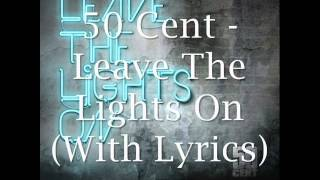 50 Cent - Leave The Lights On (With Lyrics) (Five Murder By Numbers)