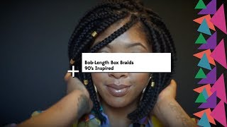 How To: Style Bob Box Braids | 90's Inspired