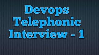 Devops Telephonic Interview 1 // It In Ameerpet //