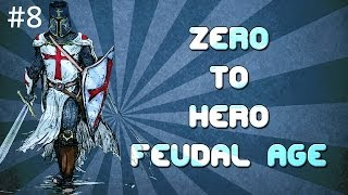Zero to Hero: Feudal Age [Age of Empires 2 Strategy Guide]