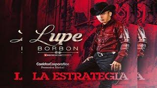 Lupe Borbon y Su Blindaje 7 - La Estrategia (Disco Completo) (2016)