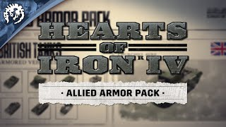 Hearts of Iron IV: Allied Armor Pack Youtube Video