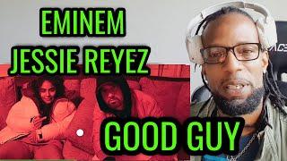 Eminem - Good Guy (ft. Jessie Reyez) || REACTION