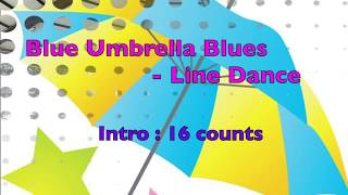 Blue Umbrella Blues - Line Dance (憂鬱小藍傘)
