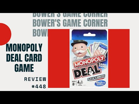 Bower's Game Corner:  Monopoly Deal Review