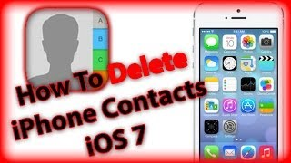 How To Delete Contacts iPhone 5s, 5c, 5, 4s, and 4 With iOS 7