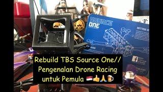 Rebuild TBS Source One// Pengenalan Drone Racing/Freestyle untuk Pemula ????????????????????