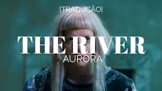 AURORA   The River [LegendadoTradução]