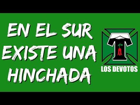 """""""En el sur existe una hinchada"""" Barra: Los Devotos • Club: Deportes Temuco"""